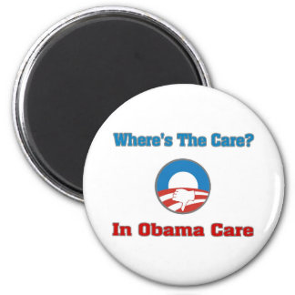 Where's The Care? In Obama Care 2 Inch Round Magnet