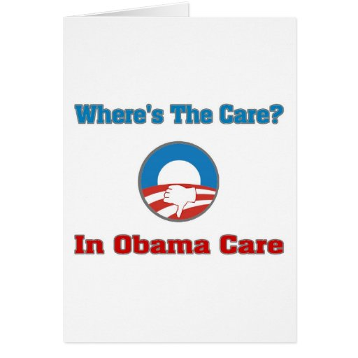 Where's The Care? In Obama Care Card