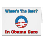 Where's The Care? In Obama Care Greeting Cards