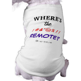 Where s the Remote Doggie Tee