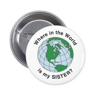 Where Sister Pinback Buttons
