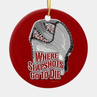 Where Slapshots Go To Die (Hockey) Ceramic Ornament