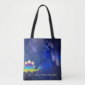 Where the dinosaurs actually went... tote bag