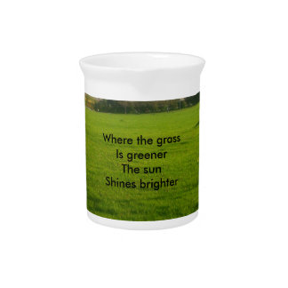 where the grass is greener drink pitchers