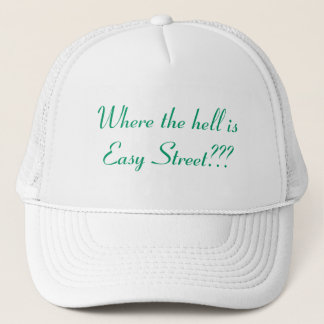 Where the hell is Easy Street??? Trucker Hat