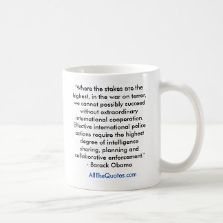 """""""Where the stakes are the highest, in the war o... Coffee Mug"""