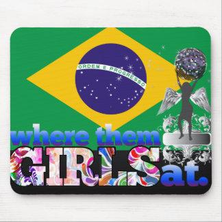 Where them Brazilian girls at? Mousepads