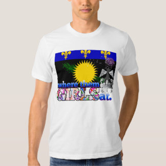Where them Guadeloupean girls at? T-shirt