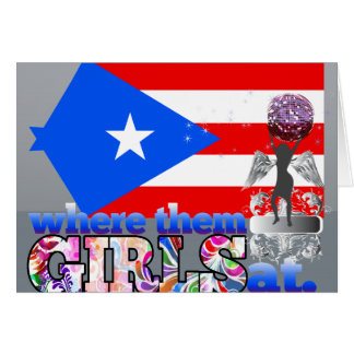 Where them Puerto Rican girls at? Card