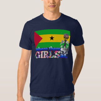 Where them Sao Tomean girls at? T-shirt