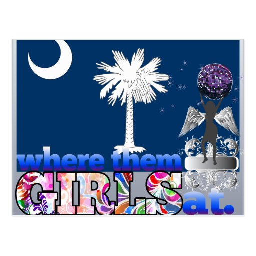 Where them South Carolinian girls at? Post Cards