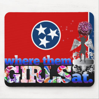 Where them Tennessean girls at? Mouse Pad