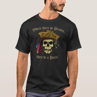 Where there be Pirates T-Shirt