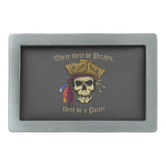 Where there be Pirates, there be a Party! Rectangular Belt Buckle