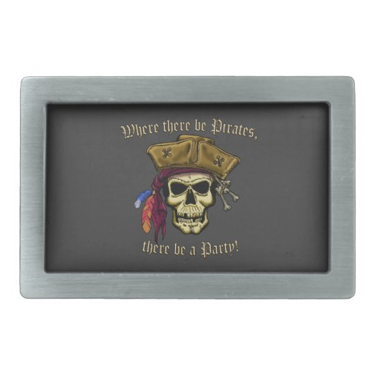 Where there be Pirates, there be a Party! Belt Buckle