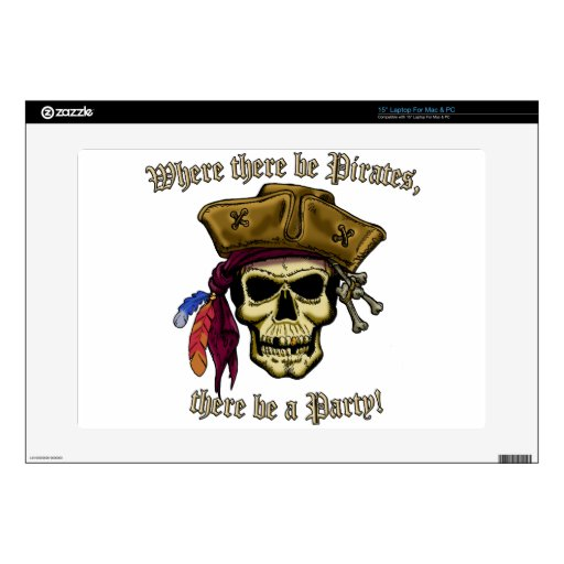 Where there be Pirates, there be a Party! Laptop Decals