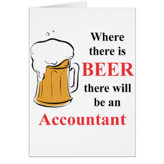 Where there is Beer - accountant Card