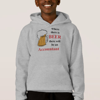 Where there is Beer - accountant Hoodie