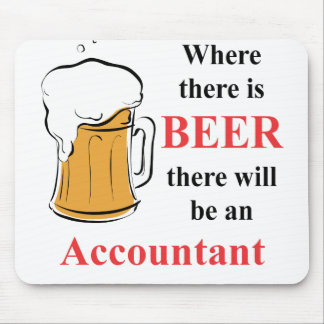 Where there is Beer - accountant Mouse Pad