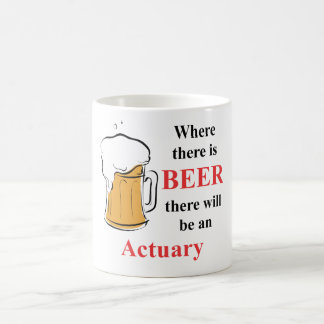 Where there is Beer - actuary Coffee Mug