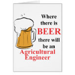 Where there is Beer - Agricultural Engineer Greeting Card