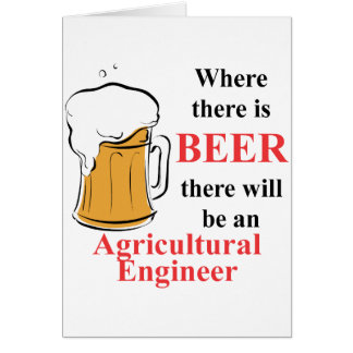 Where there is Beer - Agricultural Engineer Card