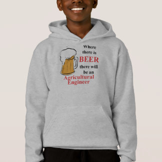 Where there is Beer - Agricultural Engineer Hoodie