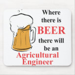 Where there is Beer - Agricultural Engineer Mousepad
