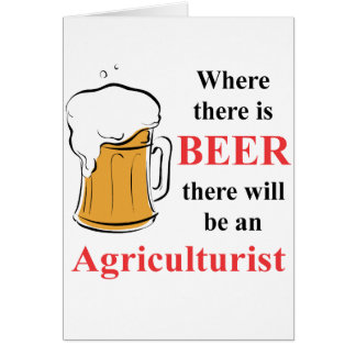Where there is Beer - Agriculturist Greeting Cards