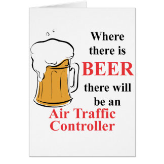 Where there is Beer - Air Traffic Controller Stationery Note Card