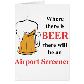 Where there is Beer - Airport Screener Card