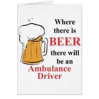 Where there is Beer - Ambulance Driver Stationery Note Card