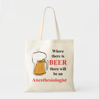 Where there is Beer - Anesthesiologist Bag