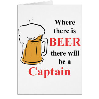Where there is Beer - Captain Greeting Card