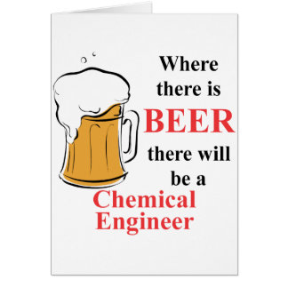 Where there is Beer - Chemical Engineer Card