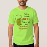 Where there is Beer - Chemical Engineer T-shirts