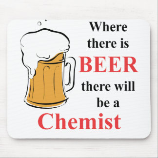 Where there is Beer - Chemist Mouse Pad
