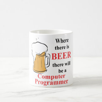 Where there is Beer - Computer Programmer Coffee Mug