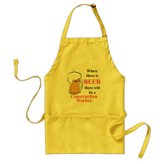 Where there is Beer - Construction Worker Adult Apron