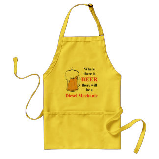 Where there is Beer - Diesel Mechanic Adult Apron