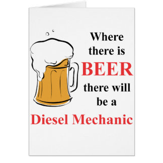 Where there is Beer - Diesel Mechanic Card