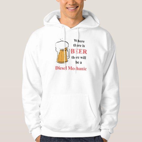 Where there is Beer - Diesel Mechanic Hoodie