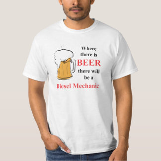 Where there is Beer - Diesel Mechanic Tee Shirt