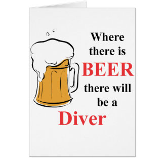 Where there is Beer - Diver Greeting Cards