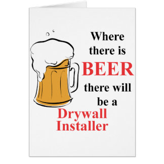 Where there is Beer - Drywall Installer Card