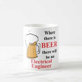Where there is Beer - Electrical Engineer Classic White Coffee Mug