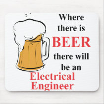 Where there is Beer - Electrical Engineer Mouse Pad