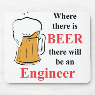 Where there is Beer - Engineer Mouse Pad