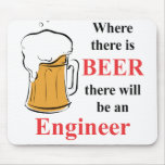 Where there is Beer - Engineer Mousepads