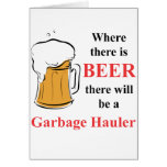 Where there is Beer - Garbage Hauler Cards